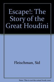 9781606860168: Escape! the Story of the Great Houdini