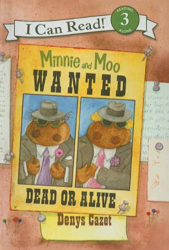 9781606860229: Minnie and Moo Wanted Dead or Alive (I Can Read Books: Level 3)
