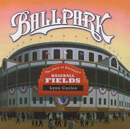 9781606860342: Ballpark: The Story of America's Baseball Fields
