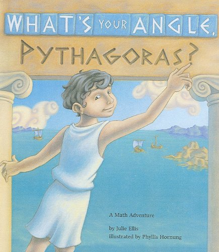 9781606860465: What's Your Angle, Pythagoras?: A Math Adventure
