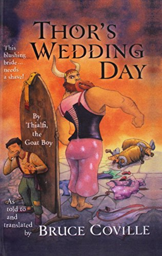 9781606860670: Thor's Wedding Day: By Thialfi, the Goatboy, as Told to and Translated by Brucecoville (Magic Carpet Books)