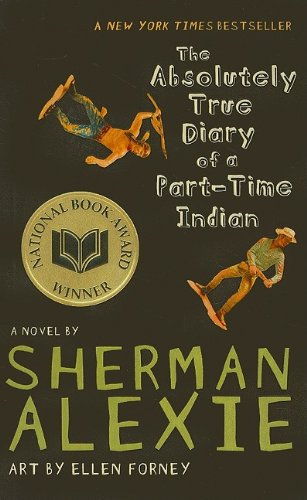 The Absolutely True Diary of a Part-Time Indian: Alexie, Sherman