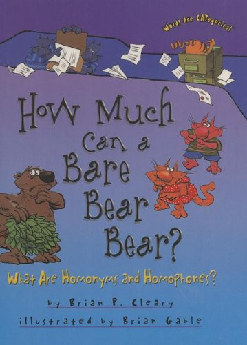 9781606860816: How Much Can a Bare Bear Bear?: What Arehomonyms and Homophones? (Words Are CATegorical)