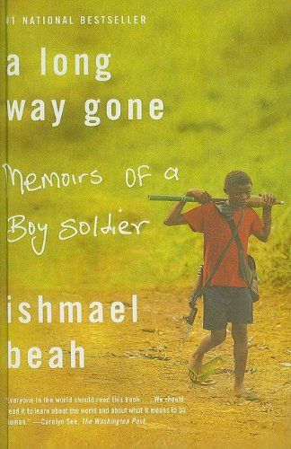 9781606860946: A Long Way Gone: Memoirs of a Boy Soldier