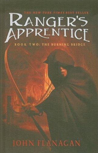 The Burning Bridge (Ranger's Apprentice) (1606861646) by Flanagan, John
