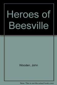 Heroes of Beesville (9781606861844) by John Wooden; Steve Jamison