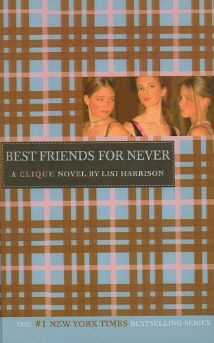 9781606862902: Best Friends for Never (Clique (Prebound))