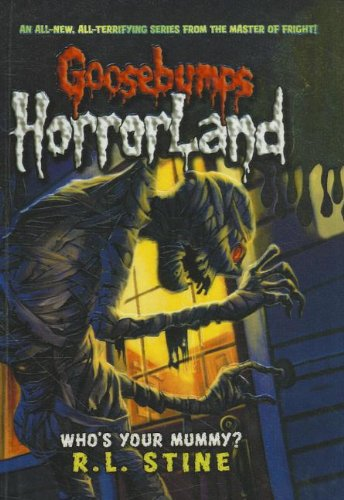 9781606863572: Who's Your Mummy? (Goosebumps: Horrorland (Pb))