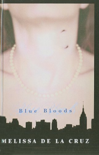 9781606863596: Blue Bloods (Blue Blood Novels)