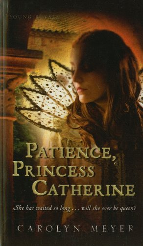 9781606863701: Patience, Princess Catherine (Young Royals Books (Pb))
