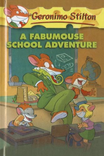 9781606864081: A Fabumouse School Adventure (Geronimo Stilton)