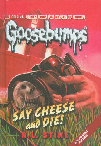 Say Cheese and Die! (Goosebumps (Pb Unnumbered)): R L Stine
