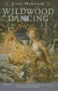 9781606865361: Wildwood Dancing