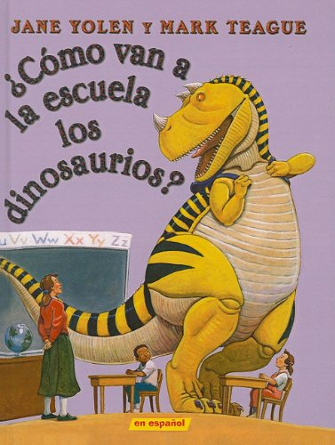9781606865668: Como Van a la Escuela los Dinosaurios? = How Do Dinosaurs Go to School? (Spanish Edition)