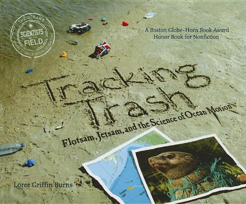 9781606866368: Tracking Trash: Flotsam, Jetsam, and the Science of Ocean Motion