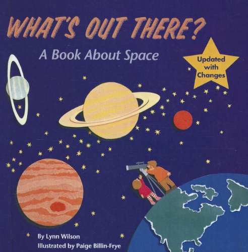 What's Out There?: A Book about Space (1606868349) by Lynn Wilson