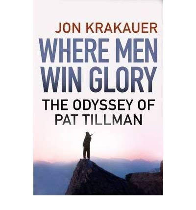 9781606868447: Where Men Win Glory: The Odyssey of Pat Tillman