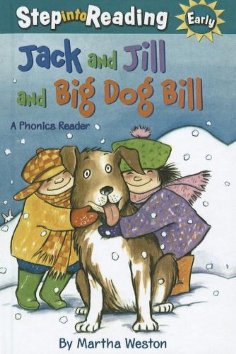 9781606869352: Jack and Jill and Big Dog Bill: A Phonics Reader (Step Into Reading - Level 1 - Quality)