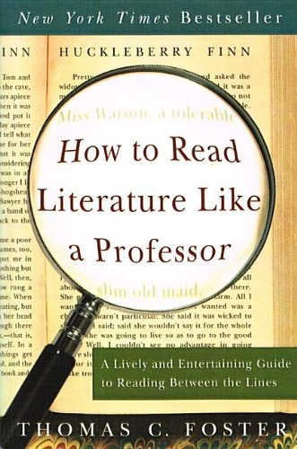 9781606869758: How to Read Literature Like a Professor: A Lively and Entertaining Guide to Reading Between the Lines