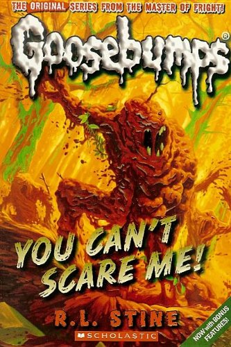 9781606869789: You Can't Scare Me! (Goosebumps Classics (Reissues/Quality))
