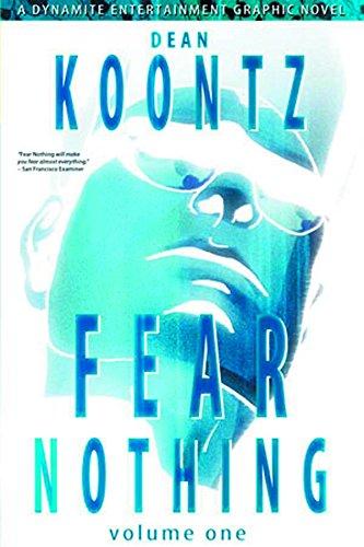 Dean Koontz's - Fear Nothing Vol 1 - **Signed**: Koontz, Dean; Alter, Grant; Ruiz, Derek