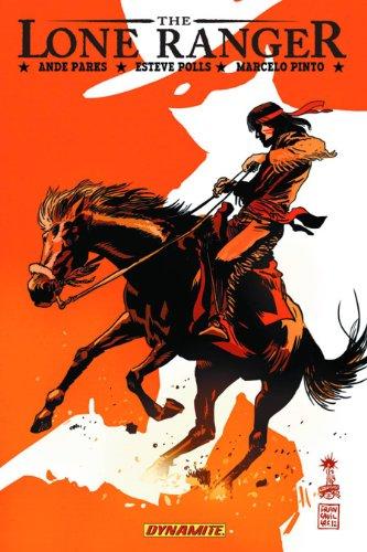 The Lone Ranger Volume 6: Native Ground TP (Lone Ranger (Dynamite)): Parks, Ande