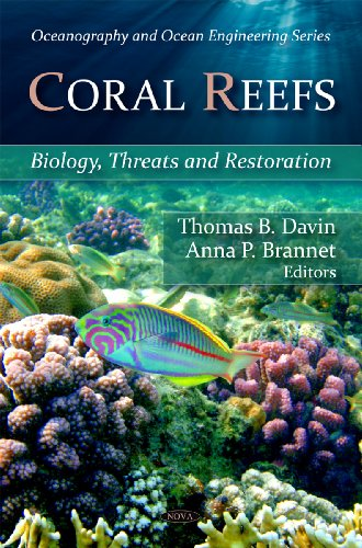 9781606921043: Coral Reefs: Biology, Threats, and Restoration. Edited by Thomas B. Davin and Anna P. Brannet (Oceanography and Ocean Engineering)
