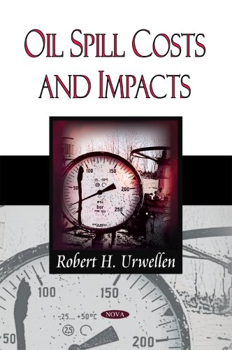Oil Spill Costs and Impacts: Urwellen, Robert H