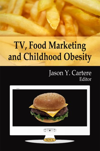 TV, Food Marketing and Childhood Obesity: Jason Y. Cartere