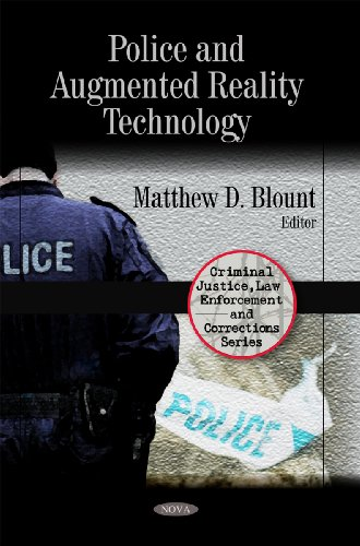 9781606922064: Police and Augmented Reality Technology (Criminal Justice, Law Enforcement and Corrections Series)