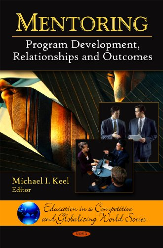 9781606922873: Mentoring: Program Development, Relationships and Outcomes (Education in a Competitive and Globalizing World Series)