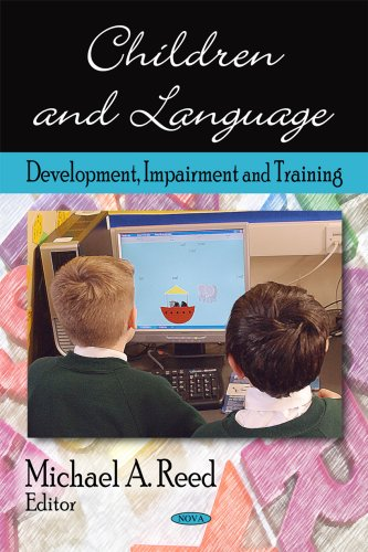 Children and Language: Development, Impairment and Training: Reed, Michael A.
