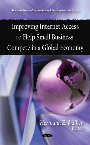 9781606925157: Improving Internet Access to Help Small Business Compete in a Global Economy (Business Issues, Competition and Entrepreneurship)