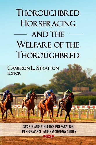 9781606927243: Thoroughbred Horseracing and the Welfare of the Thoroughbred (Sports and Athletics Preparation, Performance, and Psychology)