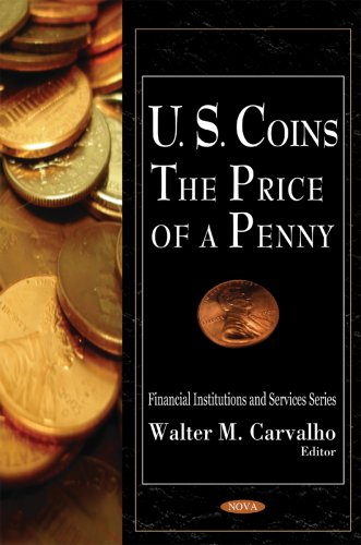 9781606929391: U.s. Coins: The Price of a Penny (Financial Institutions and Services)