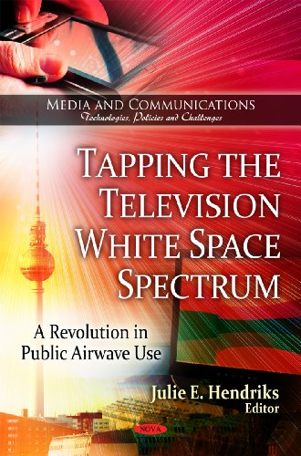 9781606929568: Tapping the Television White Space Spectrum (Media and Communications - Technologies, Policies, and Chall)