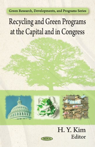 Recycling and Green Programs at the Capital and in Congress (Green Research, Developments, and ...