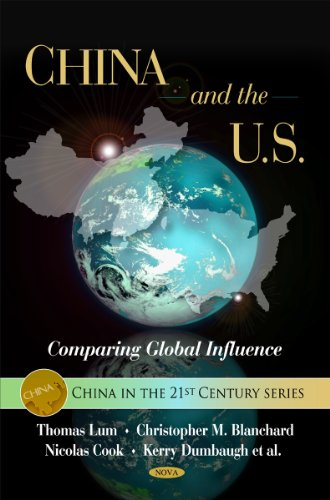 9781606929957: China and the U.S.: Comparing Global Influence (China in the 21st Century)