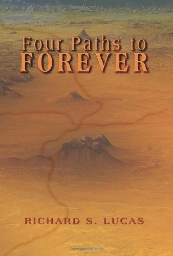 Four Paths to Forever: Lucas, Rick; Lucas, Richard S.