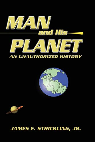 9781606930991: Man and His Planet, an Unauthorized History