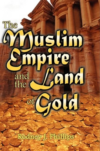 9781606932896: The Muslim Empire and the Land of Gold