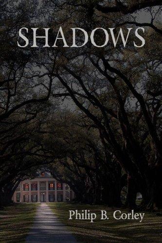 Shadows: Corley, Philip