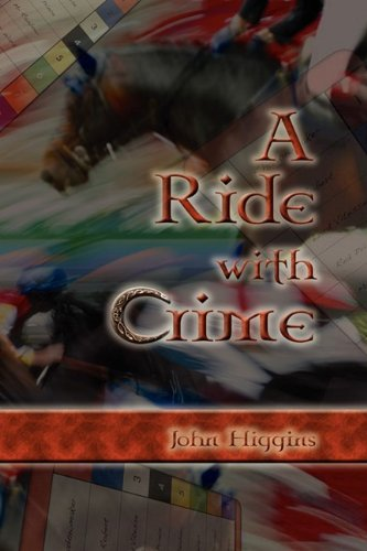 A Ride with Crime (9781606936238) by Higgins, John