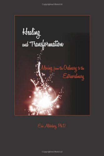 9781606936245: Healing and Transformation: Moving from the Ordinary to the Extraordinary