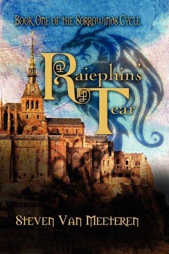 Raiephin's Tear: The Sorrowwinds Cycle: Van Metteren, Steven