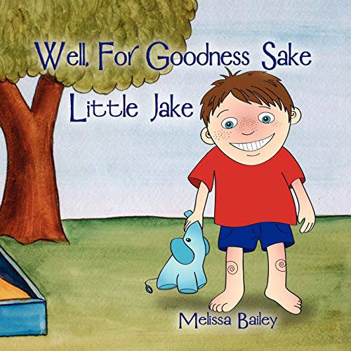 9781606936757: Well, for Goodness Sake Little Jake