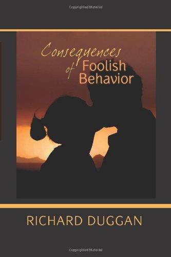 Consequences of Foolish Behavior: Duggan, Richard