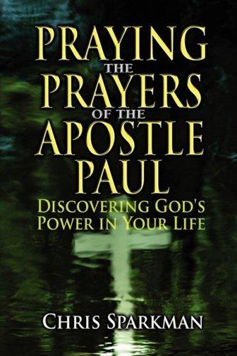 9781606938812: Praying the Prayers of the Apostle Paul