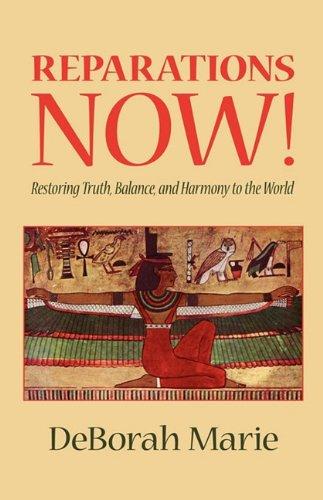 Reparations Now!, Restoring Truth, Balance, and Harmony: Deborah Marie