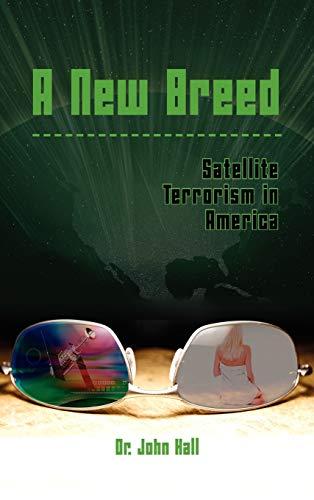 9781606939444: A New Breed Satellite Terrorism